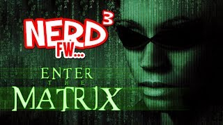 Nerd³ FW -  Enter the Matrix