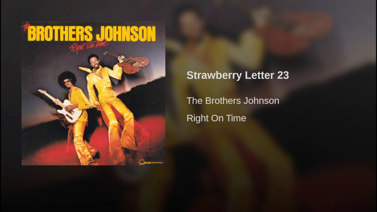 Strawberry Letter Youtube.Strawberry Letter 23 By The Brothers Johnson Peaks At 5 In