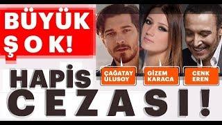 Çağatay Ulusoy'a 4 Yıl 2 Ay Hapis! Cenk Eren, Gizem KARACA ŞOK!!