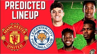 PREDICTED LINEUP - MANCHESTER UNITED VS LEICESTER CITY - PREMIER LEAGUE 2019/20!