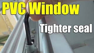 How to adjust PVC windowdoor for tighter seal (Winter vs Summer mode)
