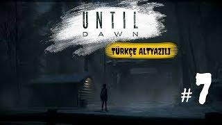 Büyük Karar !   Until Dawn Türkçe Bölüm 7