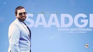 SAADGI (Full Song) | NAKSH MATTEWARIA | Latest Punjabi Songs 2018 | AMAR AUDIO