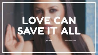 ANDRA - 'LOVE CAN SAVE IT ALL' SUB INDO