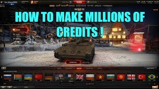 WOT - How To Make Millions Of Credits Easily | World of Tanks