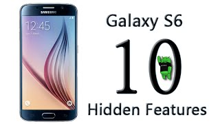 10 Hidden Features of the Samsung Galaxy S6 You Don't Know About