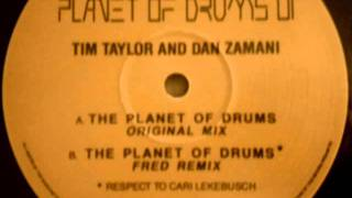Tim Taylor & Dan Zamani - The Planet of Drums (Fred Remix)