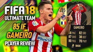 FIFA 18 IF GAMEIRO (85) PLAYER REVIEW! FIFA 18 ULTIMATE TEAM!