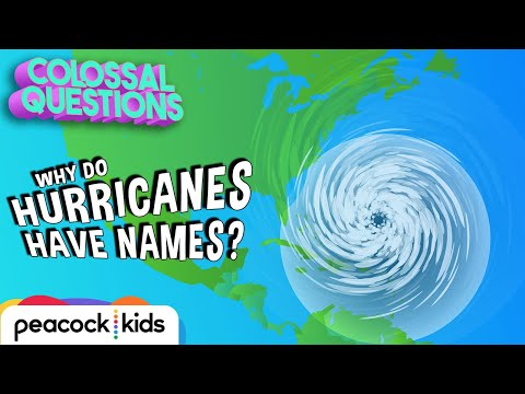 How Do Hurricanes Get Names? | COLOSSAL QUESTIONS