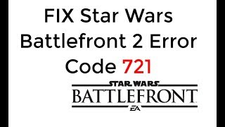 FIX Star Wars Battlefront 2 Error Code 721 Failed to Connect to the EA Servers[UPDATED]
