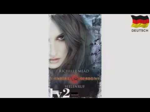 Vampire Academy 5 1   Seelenruf    Richelle Mead   Teil 1v2   Hörbuch   Hörbuch Komplett   Deutsch