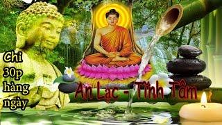 Nhạc Thiền Giúp An Lạc - Tĩnh Tâm - An Nhiên Tự Tại xóa bỏ phiền muộn