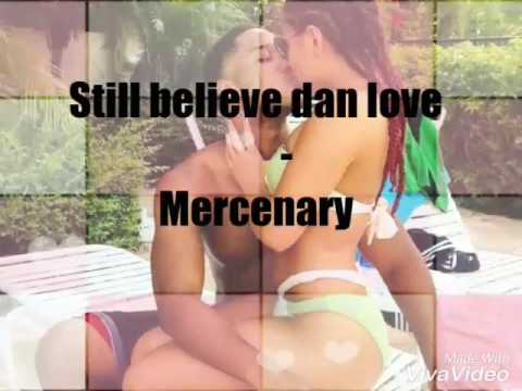 Mercenary - Still believe dan love