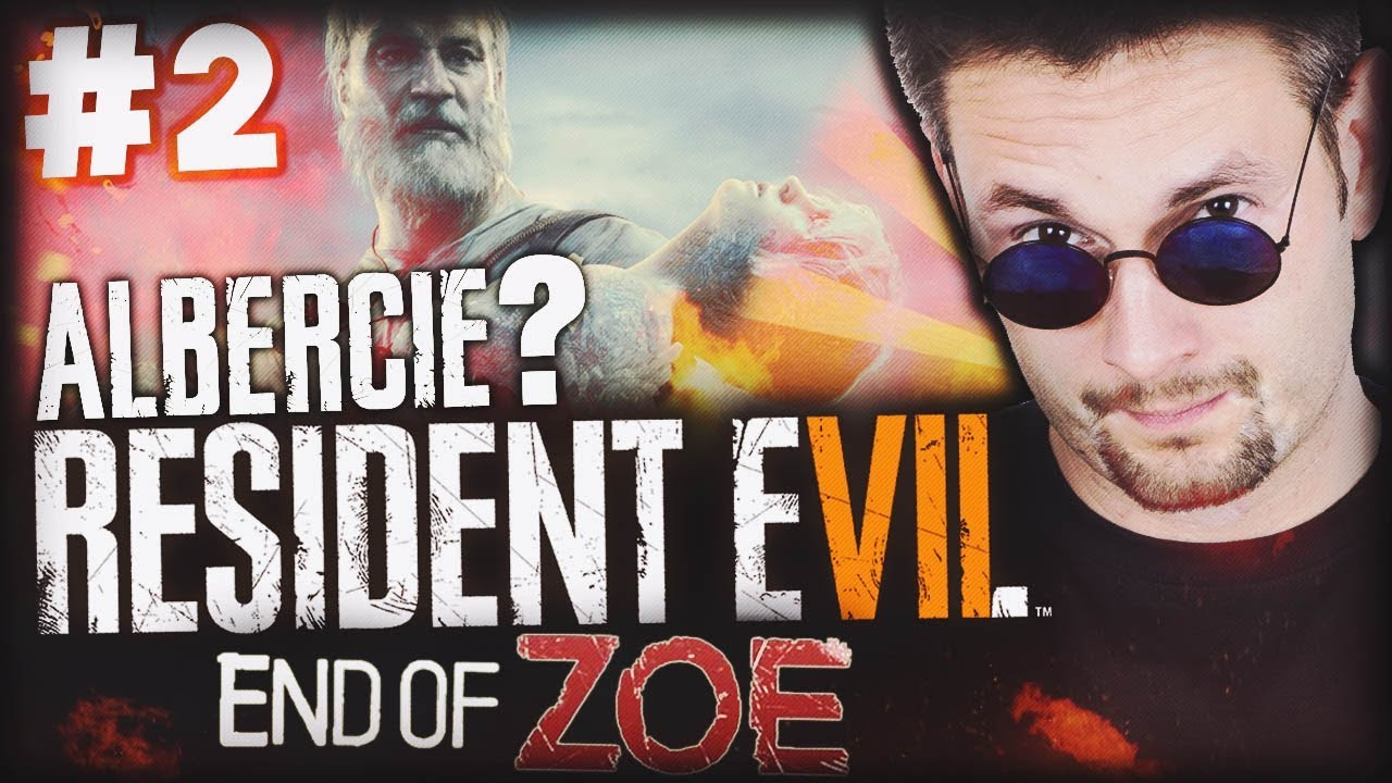 ALBERCIE? RESIDENT EVIL 7 END OF ZOE DLC #2