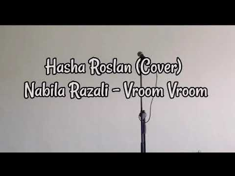 Hasha Roslan (Cover) : Nabila Razali - Vroom Vroom