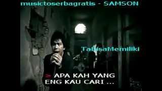 Samson Tak Bisa Memiliki Karaoke + Lirik RL Sound.mpg