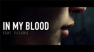 Скачать In My Blood Feat Fleurie Produced By Tommee Profitt