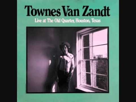 Townes Van Zandt - White Freight Liner Blues