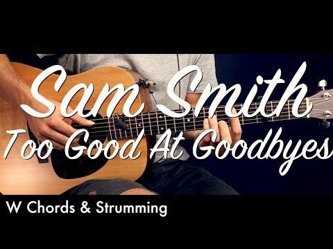 Sam Smith Too Good At Goodbyes Guitar Tutorial Lesson Guitar
