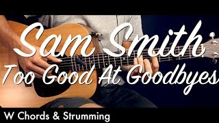 Sam Smith - Too Good At Goodbyes Guitar Tutorial Lesson / Guitar Cover How To play chords