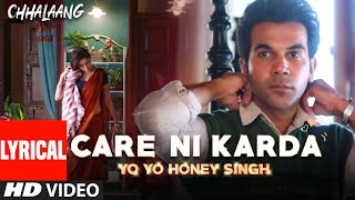 Chhalaang: Care Ni Karda (Lyrical) Rajkummar R, Nushrratt B | Yo Yo Honey Singh, Alfaaz, Hommie D