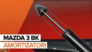 Kā nomainīt Amortizators MAZDA 3 Saloon (BK) - tiešsaistes bezmaksas video