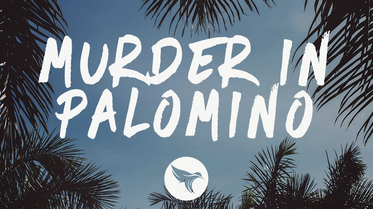 KEVTOPO - MURDER IN PALOMINO (Letra / Lyrics)