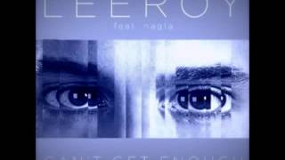 Leeroy Reed ft Nagla - Can't Get Enough