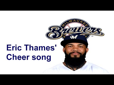 Eric Thames' cheer song(2017 Milwaukee Brewers)
