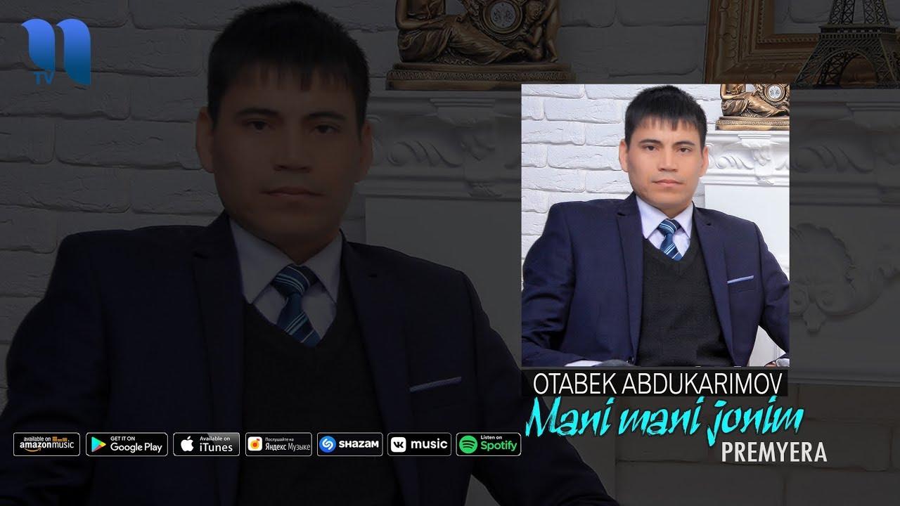 Otabek Abdukarimov - Mani-mani jonim | Отабек Абдукаримов - Мани-мани жоним (music version)