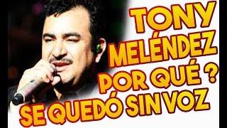 Te explico por que Tony Meléndez de Conjunto Primavera se quedo sin voz