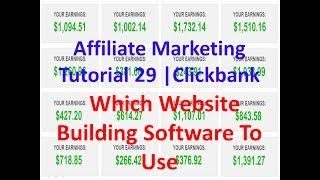 Affiliate Marketing Tutorial 29 | Clickbank | Which Website Building Software To Use