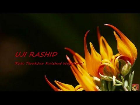 UJI RASHID - Kali Terakhir Ku Lihat Wajahmu ★★★ LIRIK ★★★