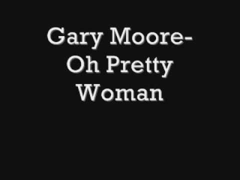 Gary Moore, oh pretty woman