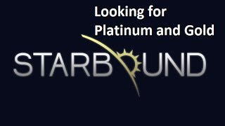 Starbound, Looking for platinum and diamond