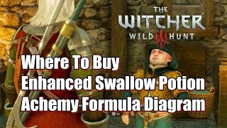 Where To Buy Enhanced Swallow Potion Diagram inThe Witcher 3 Wild Hunt