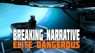 "Elite Dangerous - The Things that Break ""Narrative"""