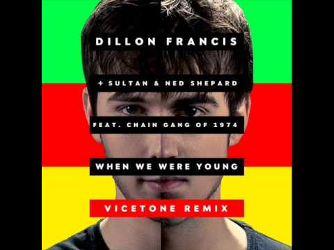 Dillon Francis + Sultan & Ned Shepard - When We Were Young (Vicetone Remix)