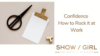 How to be Confident at Work - Rock it (even in a pandemic)