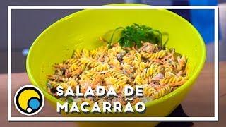 Como fazer receita de Salada de Macarrão com Atum - Renato Carioni