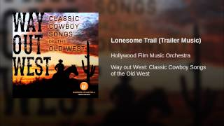 Lonesome Trail (Trailer Music)