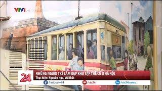 Những người trẻ làm đẹp khu tập thể cũ ở Hà Nội | VTV24