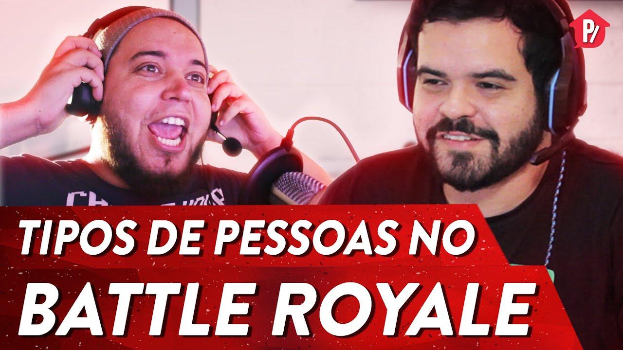 TIPOS DE PESSOAS NO BATTLE ROYALE | PARAFERNALHA