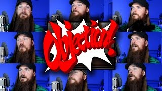Repeat youtube video Phoenix Wright - Objection! 2001 Acapella