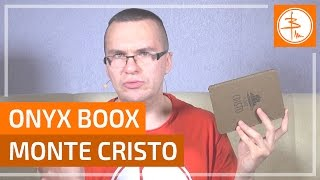 ONYX BOOX Monte Сristo - 'элитная' книга на e-ink