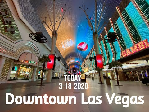 Downtown Las Vegas I Updated 3-18-2020 @ 7 : 05 P.M.