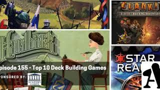 BGA Episode 155 - Top 10 Deck Building Games