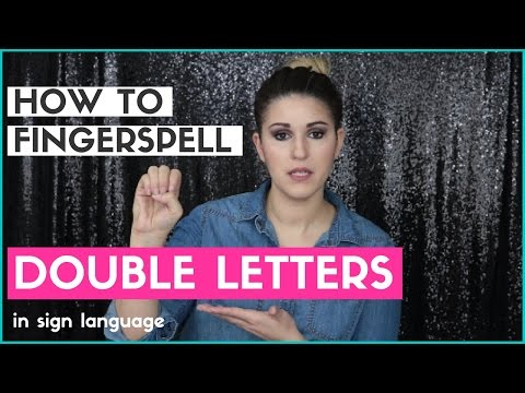 How To Fingerspell Double Letters In Sign Language