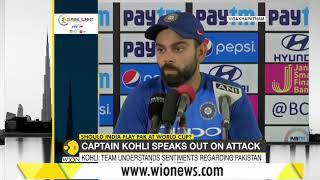 Captain Virat Kohli speaks out on Pulwama attack
