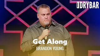 When You Don't Get Along With Your Family. Brandon Young